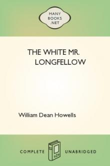 The White Mr. Longfellow by William Dean Howells