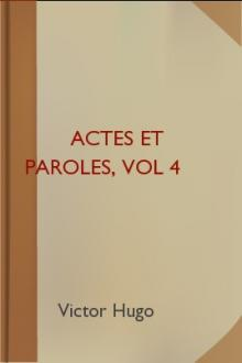 Actes et Paroles, vol 4 by Victor Hugo