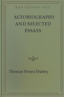 Autobiography and Selected Essays by Thomas Henry Huxley