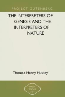 The Interpreters of Genesis and the Interpreters of Nature by Thomas Henry Huxley