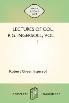 Lectures of Col. R.G. Ingersoll, vol 1 by Robert Green Ingersoll