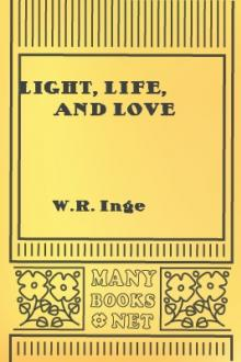 Light, Life, and Love by W. R. Inge