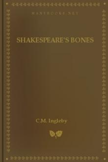 Shakespeare's Bones by C. M. Ingleby