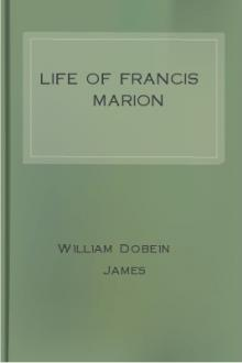 Life of Francis Marion by William Dobein James