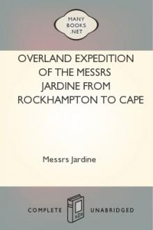 Overland Expedition of The Messrs Jardine from Rockhampton to Cape York, Northern Queensland