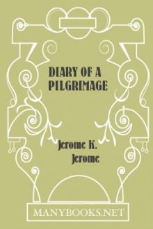 Diary of a Pilgrimage by Jerome K. Jerome