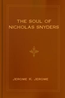 The Soul of Nicholas Snyders by Jerome K. Jerome