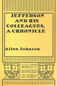 Jefferson and his Colleagues, A Chronicle of the Virginia by Allen Johnson