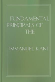 Fundamental Principals of the Metaphysic of Morals by Immanuel Kant