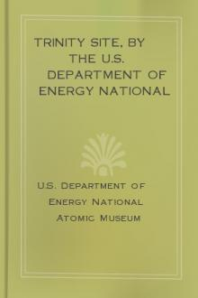 Trinity Site, by the U.S. Department of Energy National Atomic Museum by United States. Central Intelligence Agency