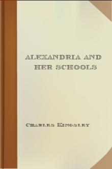 Alexandria and her Schools by Charles Kingsley