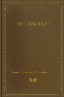 The Love-Chase by James Sheridan Knowles