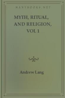 Myth, Ritual, and Religion, vol 1 by Andrew Lang