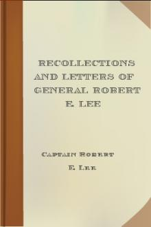 Recollections and Letters of General Robert E. Lee by Captain Robert E. Lee