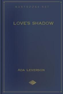 Love's Shadow by Ada Leverson
