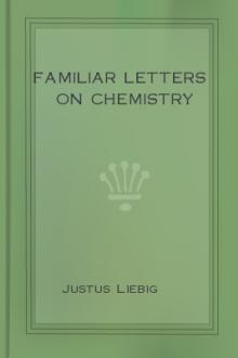 Familiar Letters on Chemistry by Justus Liebig