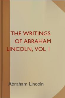 The Writings of Abraham Lincoln, vol 1