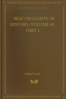 Beacon Lights of History, Volume 03, part 1 by John Lord