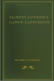 Martin Luther's Large Catechism by Martin Luther