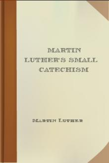Martin Luther's Small Catechism by Martin Luther