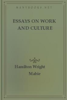 Essays On Work And Culture by Hamilton Wright Mabie