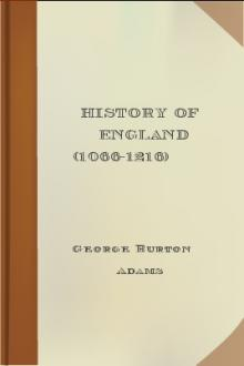 History of England from the Norman Conquest to the Death of John (1066-1216) by George Burton Adams
