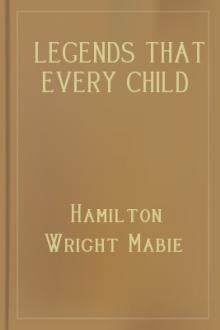 Legends That Every Child Should Know by Hamilton Wright Mabie