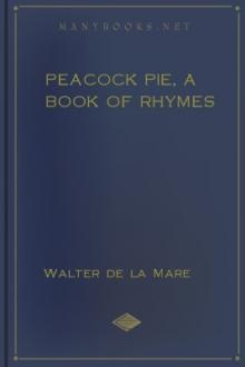 Peacock Pie, A Book of Rhymes by Walter de la Mare