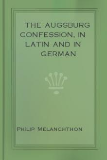The Augsburg Confession, in Latin and in German by Philip Melanchthon