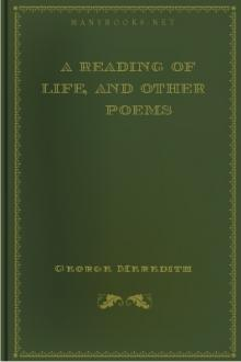 A Reading of Life, and Other Poems by George Meredith