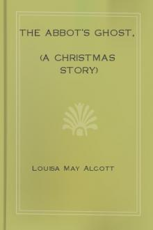 The Abbot's Ghost, (A Christmas Story) by Louisa May Alcott