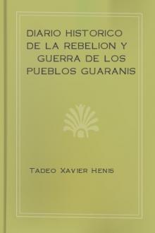 Diario historico de la rebelion y guerra de los pueblos Guaranis situados en la costa oriental del Rio Uruguay, del año de 1754