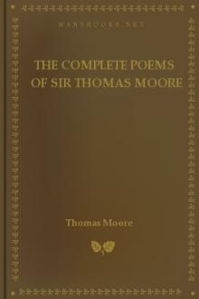 The Complete Poems of Sir Thomas Moore by Thomas Moore