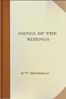 Songs of the Ridings by F. W. Moorman