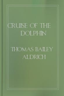 Cruise of the Dolphin by Thomas Bailey Aldrich