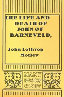 The Life and Death of John of Barneveld, Advocate of Holland, 1619-23