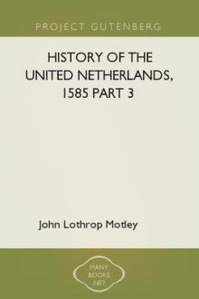 History of the United Netherlands, 1585 part 3