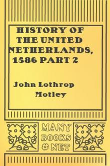 History of the United Netherlands, 1586 part 2