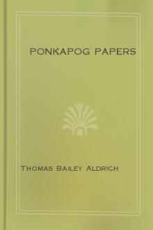 Ponkapog Papers by Thomas Bailey Aldrich