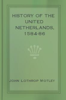 History of the United Netherlands, 1584-86