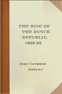 The Rise of the Dutch Republic, 1555-59