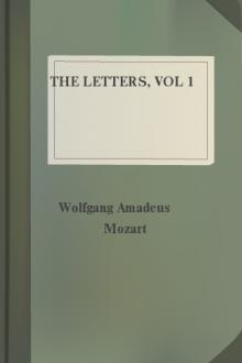 The Letters, vol 1 by Wolfgang Amadeus Mozart