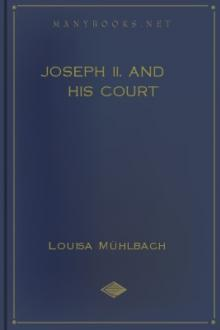 Joseph II. and His Court by Louisa Mühlbach