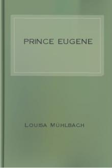 Prince Eugene and his Times by Louisa Mühlbach