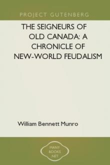 The Seigneurs of Old Canada by William Bennett Munro