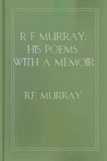 R F Murray: His Poems with a Memoir by Andrew Lang by R. F. Murray