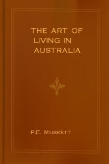The Art of Living in Australia by P. E. Muskett