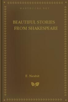 Beautiful Stories from Shakespeare by William Shakespeare, E. Nesbit
