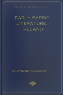 Early Bardic Literature, Ireland  by Standish O'Grady