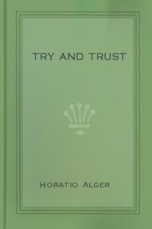 Try and Trust by Horatio Alger Jr.